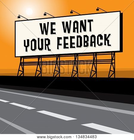 Roadside billboard business concept with text We Want Your Feedback, vector illustration