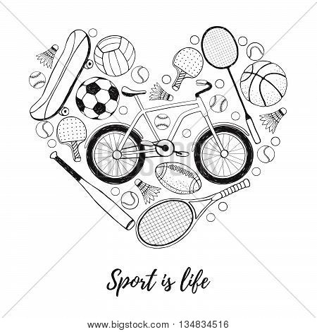 Collection of vector sport equipment. Sport is life illustration. Hand drawn sport balls rackets bicycle in heart shape isolated on white background.