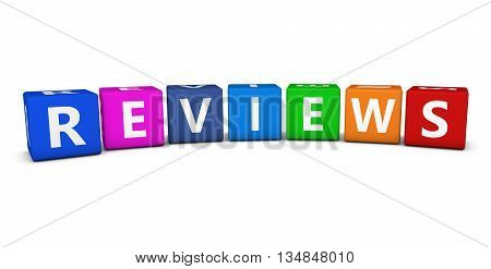 Reviews sign and word concept on colorful cubes 3D illustration isolated on white.