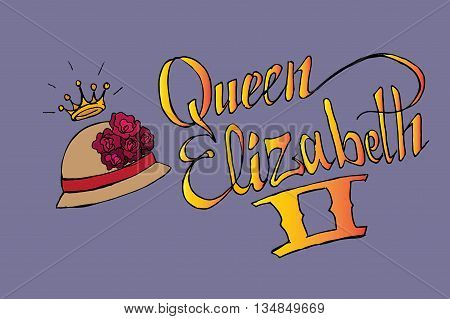 Queen Elizabeth II. Hand drawn vector stock illustration. Italics inscription.