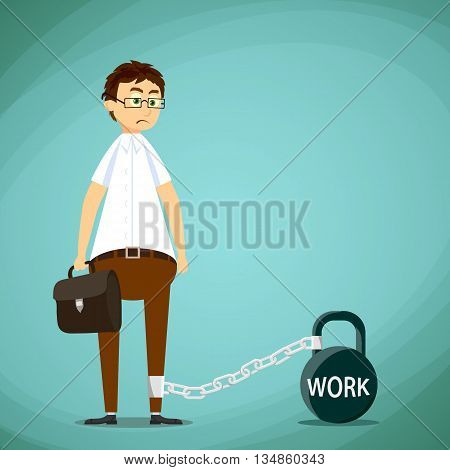 Man chained to the weight with the inscription work. Stock Vector cartoon illustration.