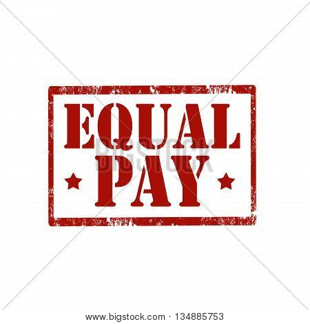 Grunge rubber stamp with text Equal Pay,vector illustration