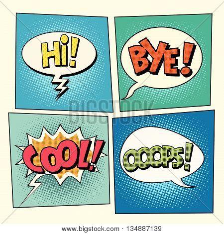 Set of retro comic bubbles pop art phrases vector. Hi. Bye. Cool. Ooops