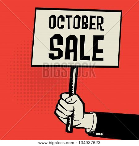 Hand holding poster business concept with text October Sale, vector illustration