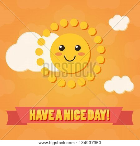 Have a nice day flat design card with cute sun and clouds.