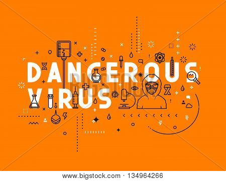 Design concept dangerous virus. Modern line style illustration. Concepts of words dangerous virus, style thin line art, design banners for website and mobile website. Easy to edit.