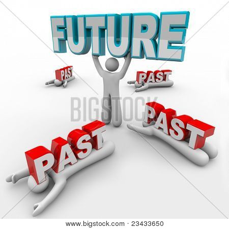 A leader lifts the word Future while others with less vision are crushed by the word Past, being unable or unwilling to accept change and therefore are left behind by the march of progress