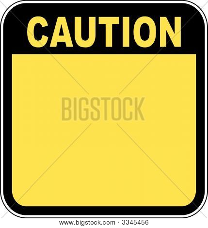 Caution Sign.
