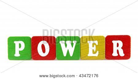 Power - Isolated Text In Wooden Building Blocks