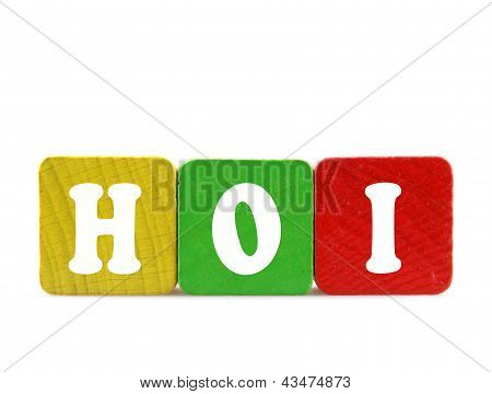 Hoi - Isolated Text In Wooden Building Blocks