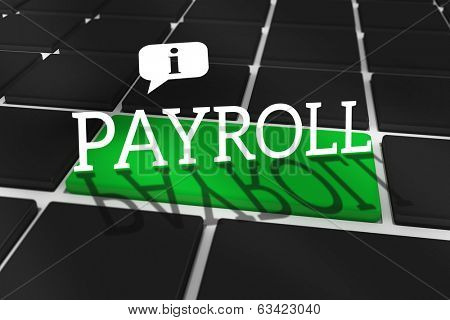 The word payroll and speech bubble against black keyboard with green key