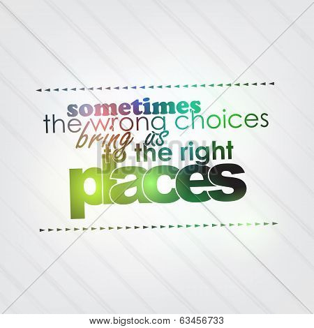 Wrong Choices Bring Us To The Right Places