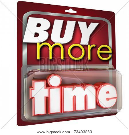Buy More Time 3d word in a package sold at a store to extend your cherished moments and keep from getting old