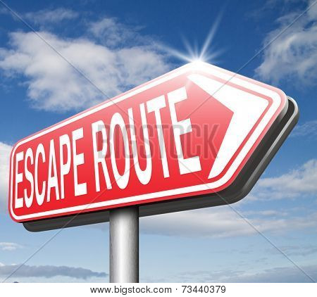 escape route emergency exit avoid stress and break free running away to safety no rat race road sign arrow