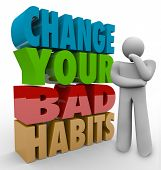 stock photo of  habits  - Change Your Bad Habits words in 3d letters beside a thinker wondering how to turn negative into positive routines and qualities - JPG