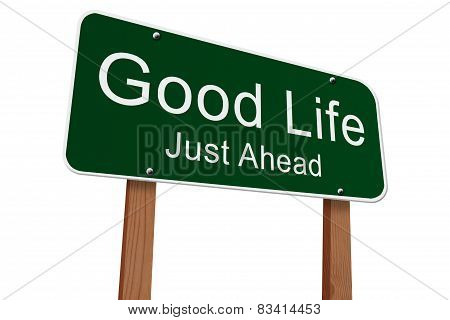 Good Life Just Ahead Sign