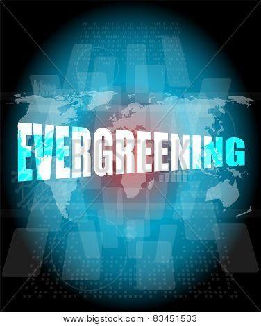 Evergreening Word On Business Touch Screen, Social Concept