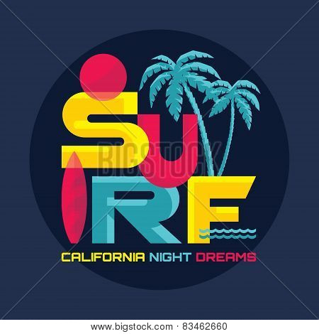 Surf - California night dreams - vector illustration concept in vintage graphic style for t-shirt.