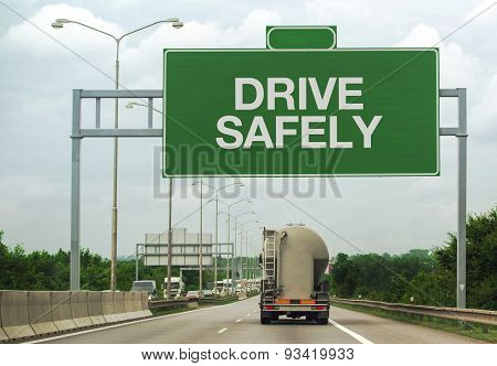 Fuel Tanker Truck And Drive Safely Sign