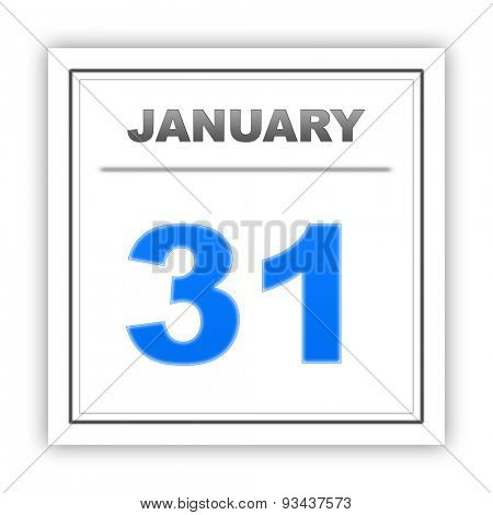 January 31. Day on the calendar. 3d