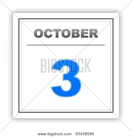 October 3. Day on the calendar. 3d
