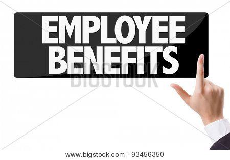 Businessman pressing button with the text: Employee Benefits