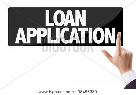 Businessman pressing button with the text: Loan Application