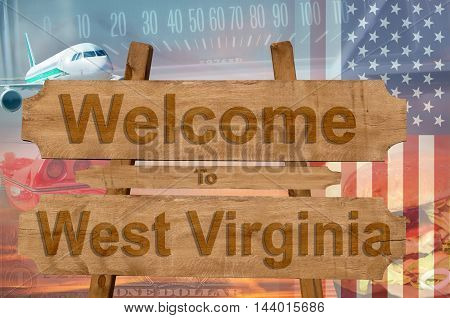 Welcome To West Virginia State In Usa Sign On Wood, Travell Theme