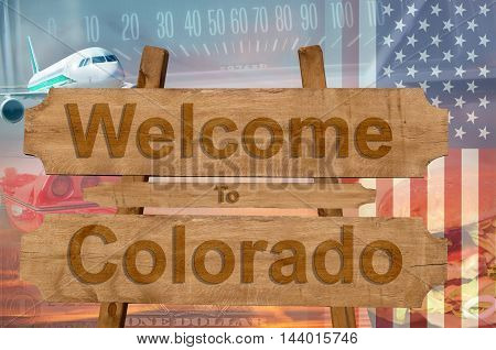 Welcome To Colorado In Usa Sign On Wood, Travell Theme