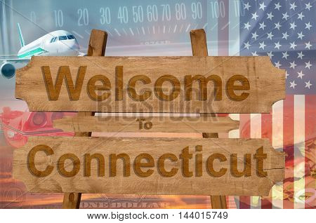 Welcome To Connecticut In Usa Sign On Wood, Travell Theme