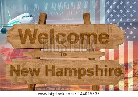 Welcome To New Hampshire State In Usa Sign On Wood, Travell Theme