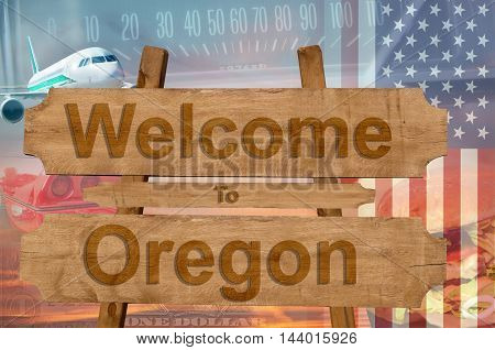 Welcome To Oregon State In Usa Sign On Wood, Travell Theme