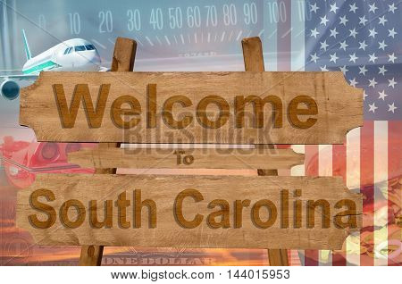 Welcome To South Carolina State In Usa Sign On Wood, Travell Theme