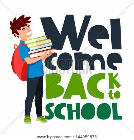 Quote Welcome back to school. The trend calligraphy. Vector illustration on white background. Schoolboy with textbooks. Excellent gift card. The concept of school education.