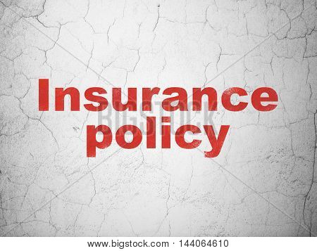 Insurance concept: Red Insurance Policy on textured concrete wall background