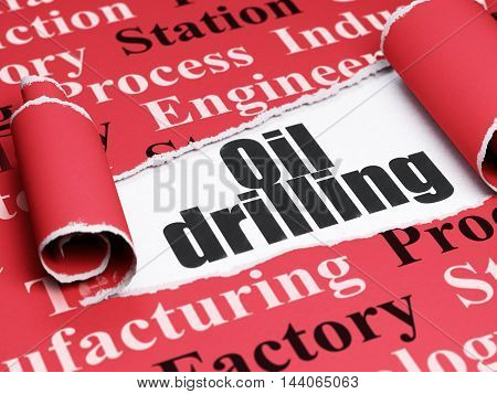 Manufacuring concept: black text Oil Drilling under the curled piece of Red torn paper with  Tag Cloud, 3D rendering
