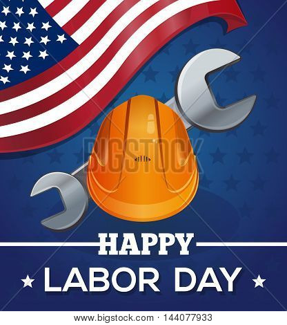 Greeting card for the Labor Day with American flag working hard hat (helmet) wrench and lettering - Happy Labor Day. Vector illustration