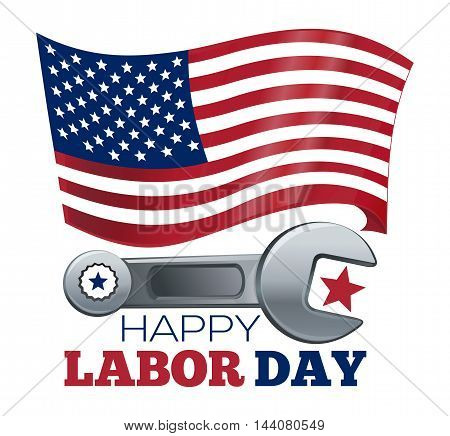 Labor Day design. Poster design with the US flag wrench and inscription - Happy Labor Day. Vector illustration isolated on white background