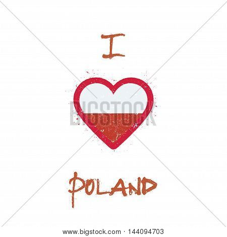 I Love Poland T-shirt Design. Polish Flag In The Shape Of Heart On White Background. Grunge Vector I