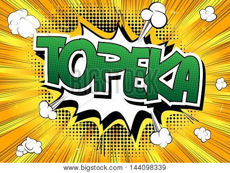 Topeka - Comic book style word on comic book abstract background.