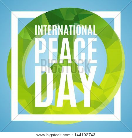 International Day of Peace poster. Peace symbol with low poly texture, 3d. Vector, isolated, eps 10.