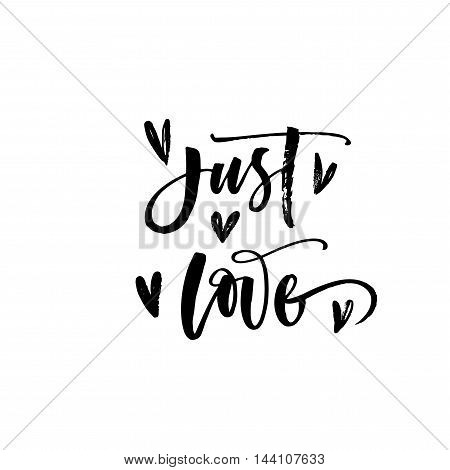 Just love card with heart. Hand drawn romantic lettering. Ink illustration. Modern brush calligraphy. Isolated on white background.