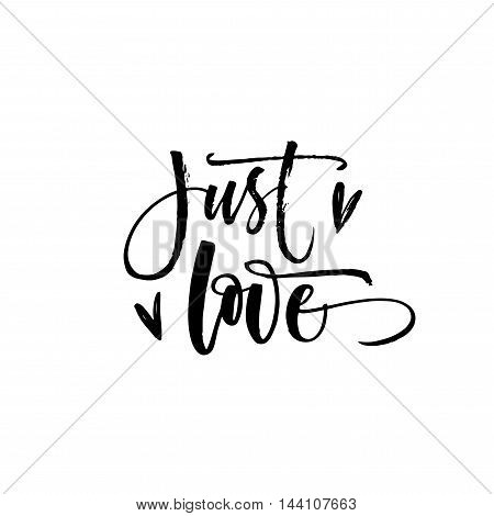 Just love phrase with heart. Hand drawn romantic lettering. Ink illustration. Modern brush calligraphy. Isolated on white background.