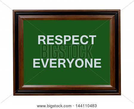 A sign stating that everyone deserves a little respect.