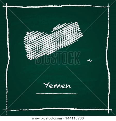 Yemen Outline Vector Map Hand Drawn With Chalk On A Green Blackboard. Chalkboard Scribble In Childis