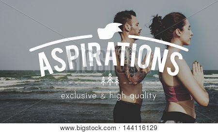 Aspirations ambition Desire Expectation Goal Concept