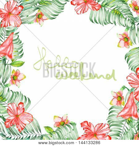 A floral frame of the watercolor red exotic flowers, hibiscus and the leaves of the palms, a place for a text, painted on a white background