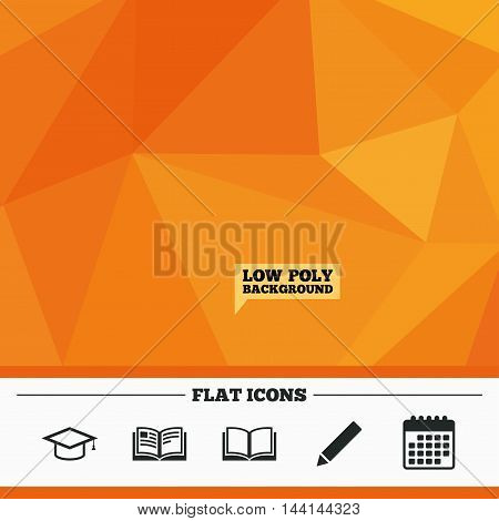Triangular low poly orange background. Pencil and open book icons. Graduation cap symbol. Higher education learn signs. Calendar flat icon. Vector