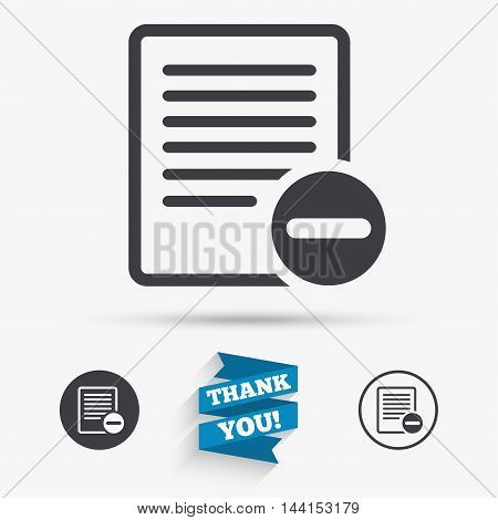 Text file sign icon. Delete File document symbol. Flat icons. Buttons with icons. Thank you ribbon. Vector