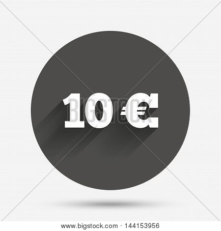10 Euro sign icon. EUR currency symbol. Money label. Circle flat button with shadow. Vector